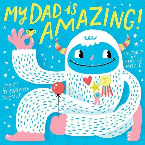 My Dad Is Amazing -  by Sabrina Moyle (Hardcover) - image 1 of 1