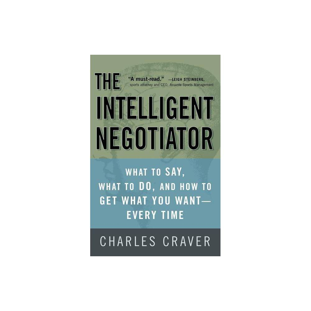The Intelligent Negotiator By Charles Craver Paperback