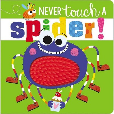Never Touch a Spider! (Board Book)