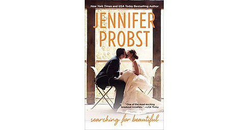 Searching for Beautiful (Paperback) (Jennifer Probst) - image 1 of 1