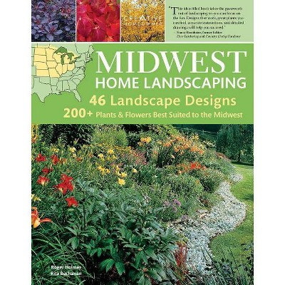 Midwest Home Landscaping, 3rd Edition - by  Roger Holmes & Rita Buchanan (Paperback)