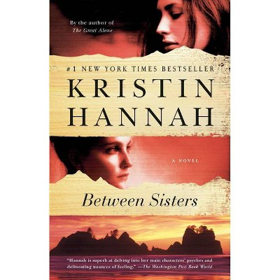 Between Sisters (Reprint) (Paperback) by Kristin Hannah