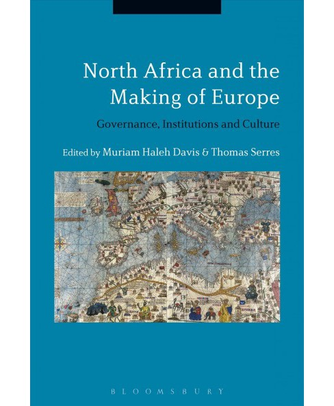 North Africa and the Making of Europe : Governance, Institutions and Culture -  (Hardcover) - image 1 of 1