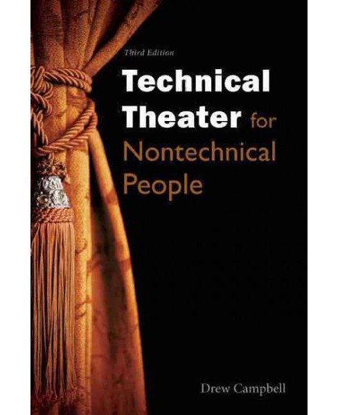 Technical Theater for Nontechnical People (Paperback) (Drew Campbell) - image 1 of 1