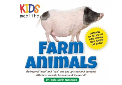 Kids Meet the Farm Animals (Hardcover) (Andra Serlin Abramson) - image 1 of 1