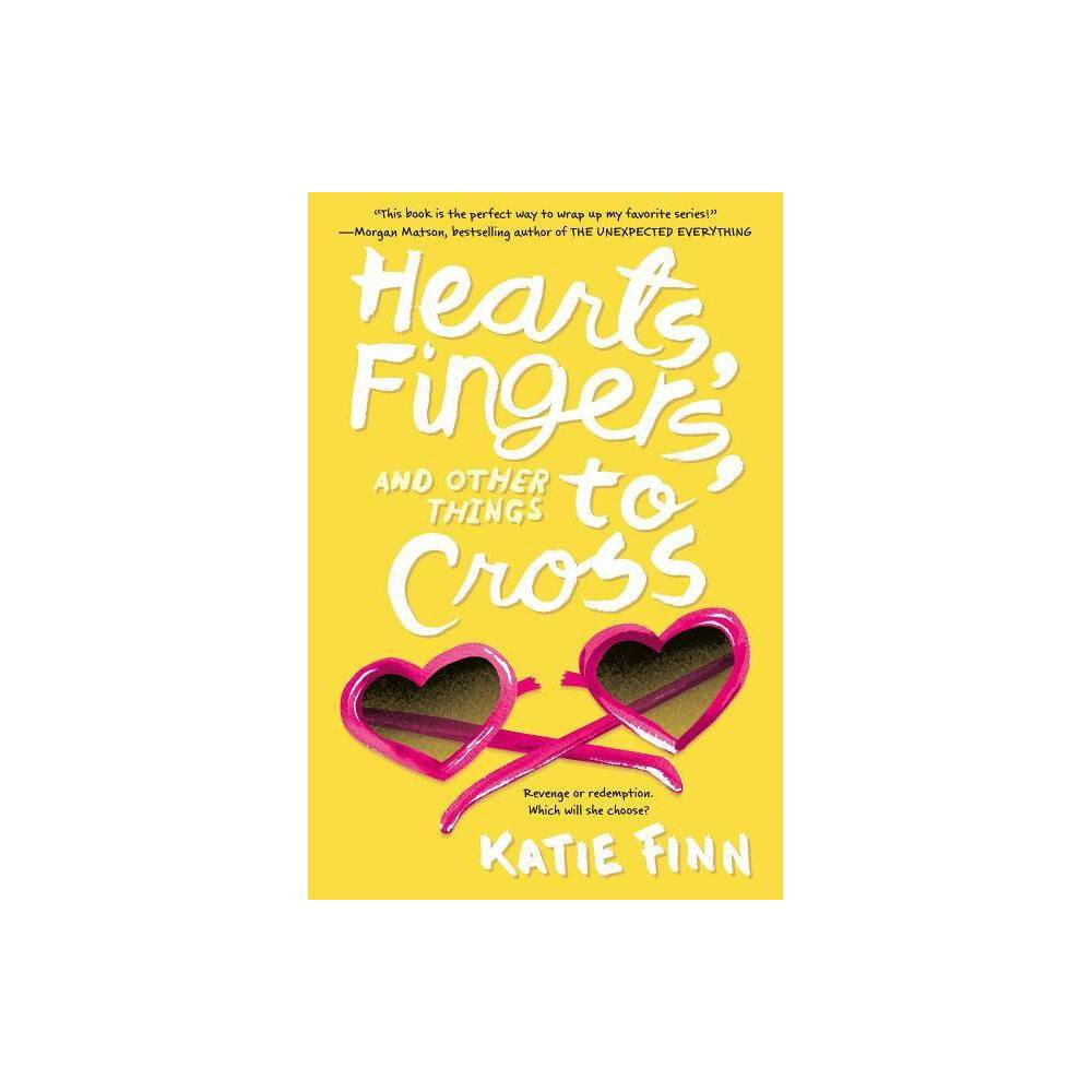 Hearts Fingers And Other Things To Cross Broken Hearts Revenge Novel By Katie Finn Paperback