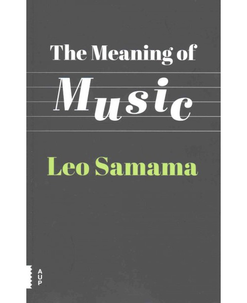 Meaning of Music (Paperback) (Leo Samama) - image 1 of 1