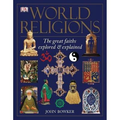 World Religions - by  John Bowker (Paperback)