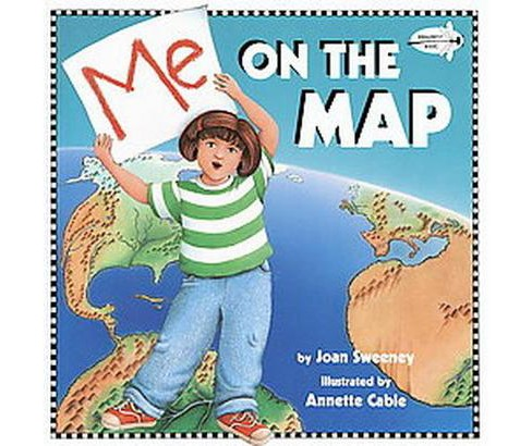 Me on the Map (Reprint) (Paperback) (Joan Sweeney) - image 1 of 1