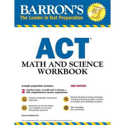 ACT Math and Science Workbook - (Barron's Test Prep) 3rd Edition by  Roselyn Teukolsky (Paperback)