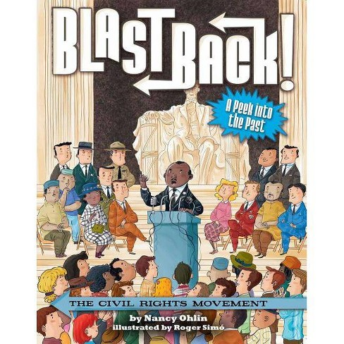 The Civil Rights Movement - (Blast Back!) by  Nancy Ohlin (Hardcover) - image 1 of 1