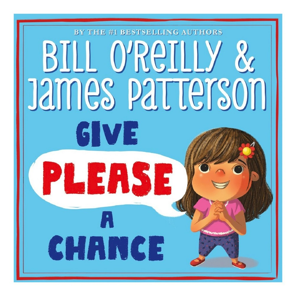 Give Please a Chance (Hardcover) by Bill O'Reilly, James Patterson