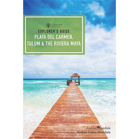 Explorer's Guide Playa del Carmen, Tulum & the Riviera Maya - (Explorer's Complete) 5 Edition - image 1 of 1