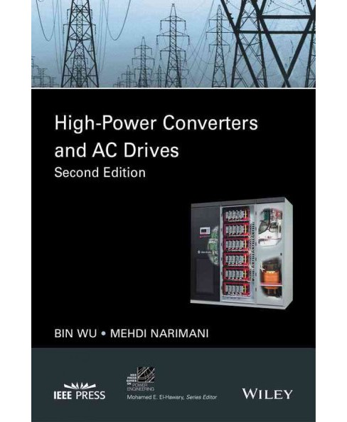 High-power Converters and Ac Drives (Hardcover) (Bin Wu & Mehdi Narimani) - image 1 of 1