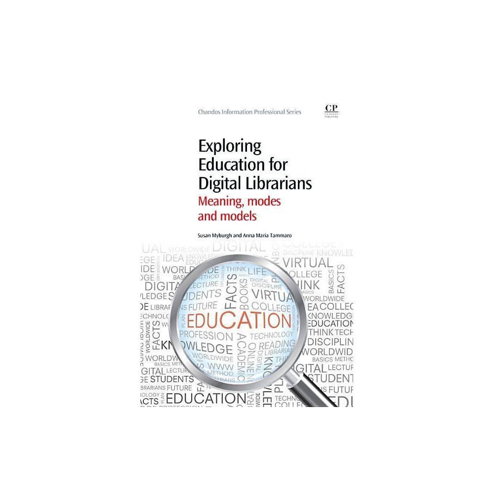 Exploring Education For Digital Librarians Chandos Information Professional By Sue Myburgh Anna Maria Tammaro Paperback