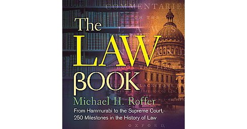 Law Book : From Hammurabi to the International Criminal Court, 250 Milestones in the History of Law - image 1 of 1