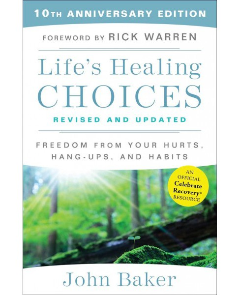 Life's Healing Choices : Freedom from Your Hurts, Hang-Ups, and Habits (Hardcover) (John Baker) - image 1 of 1