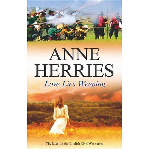 Love Lies Weeping - (Severn House Large Print) by  Anne Herries (Hardcover) - image 1 of 1