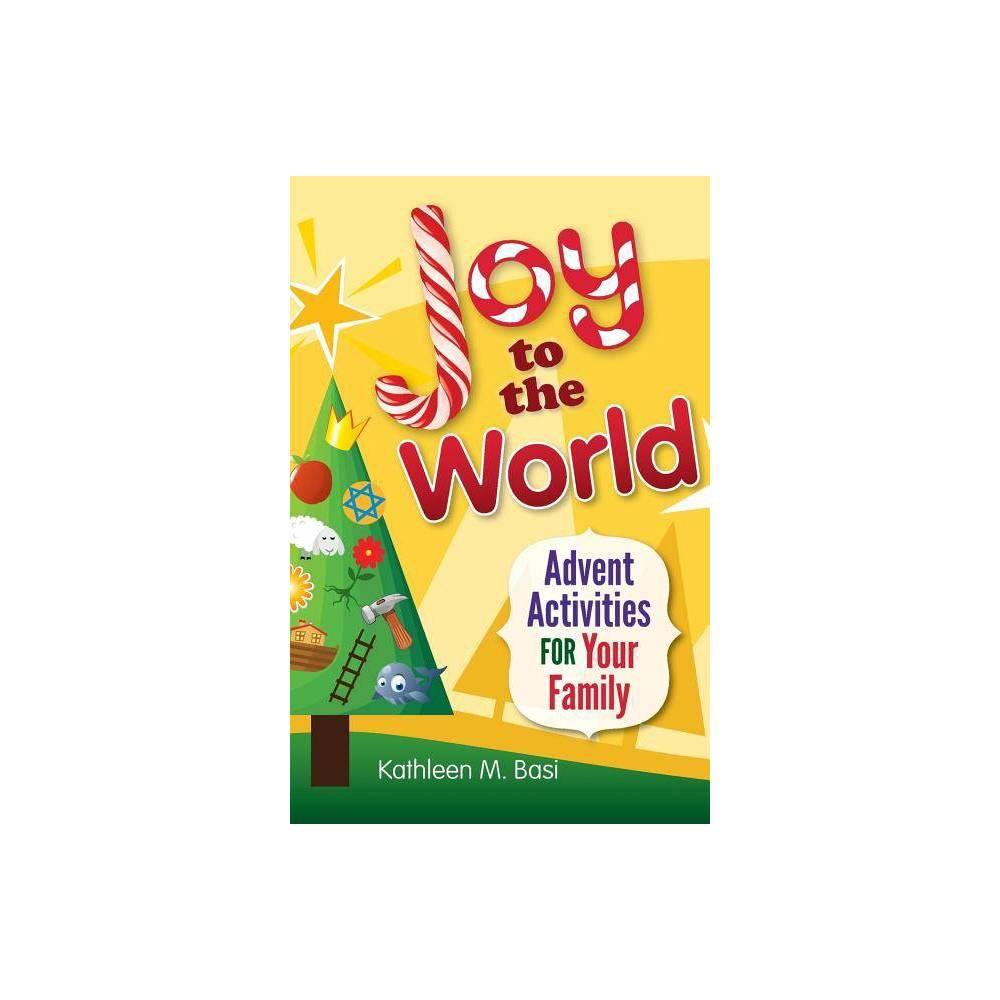Joy To The World By Kathleen Basi Paperback