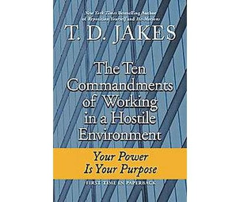 Ten Commandments of Working in a Hostile Environment (Reprint) (Paperback) (T. D. Jakes) - image 1 of 1