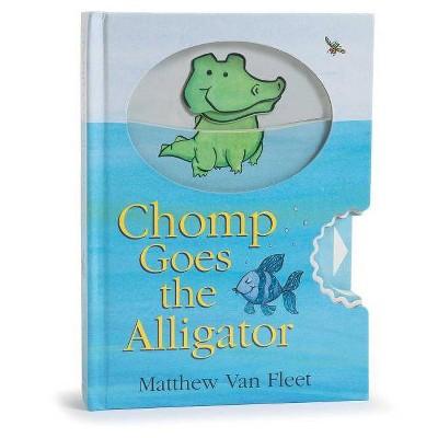Chomp Goes the Alligator - by Matthew Van Fleet (Hardcover)