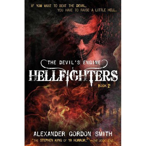 The Devil's Engine: Hellfighters - by  Alexander Gordon Smith (Hardcover) - image 1 of 1