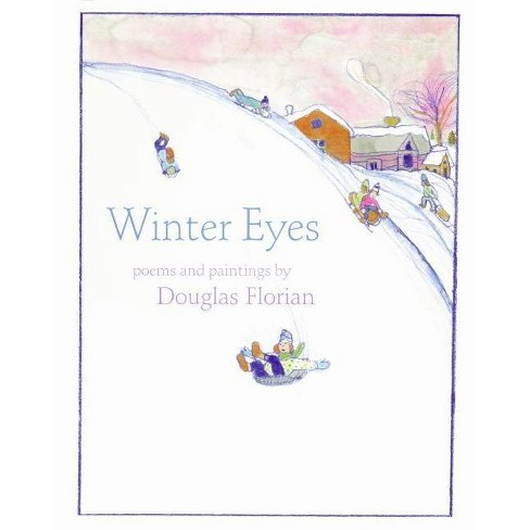 Winter Eyes - by  Douglas Florian (Hardcover) - image 1 of 1