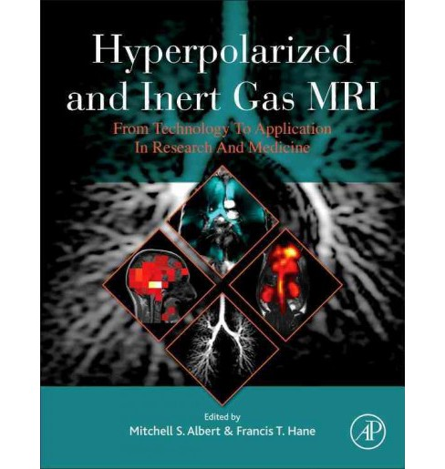 Hyperpolarized and Inert Gas MRI : From Technology to Application in Research and Medicine (Hardcover) - image 1 of 1