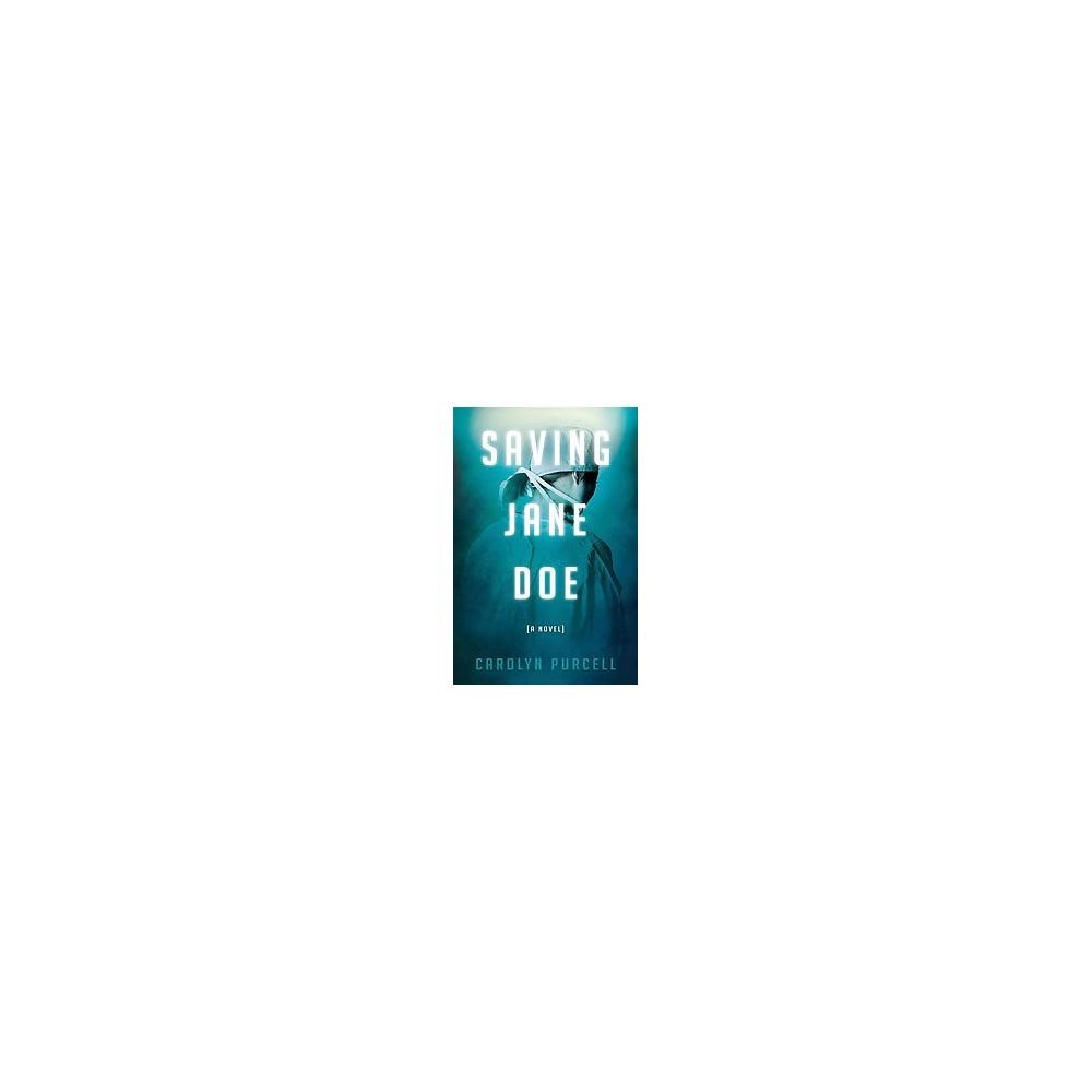 Saving Jane Doe (Paperback) (Carolyn Purcell)