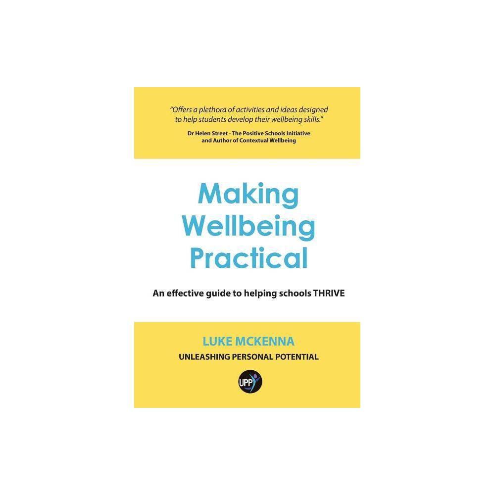 Making Wellbeing Practical By Luke Mckenna Paperback