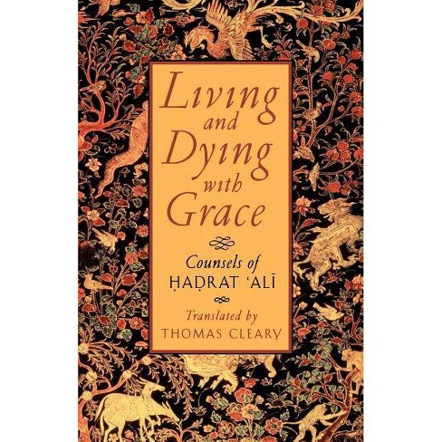Living and Dying with Grace - by  Thomas Cleary (Paperback) - image 1 of 1