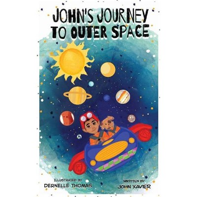John's Journey to Outer Space - by  John Xavier (Paperback)