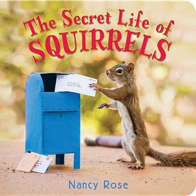 The Secret Life of Squirrels - Abridged by  Nancy Rose (Board Book)