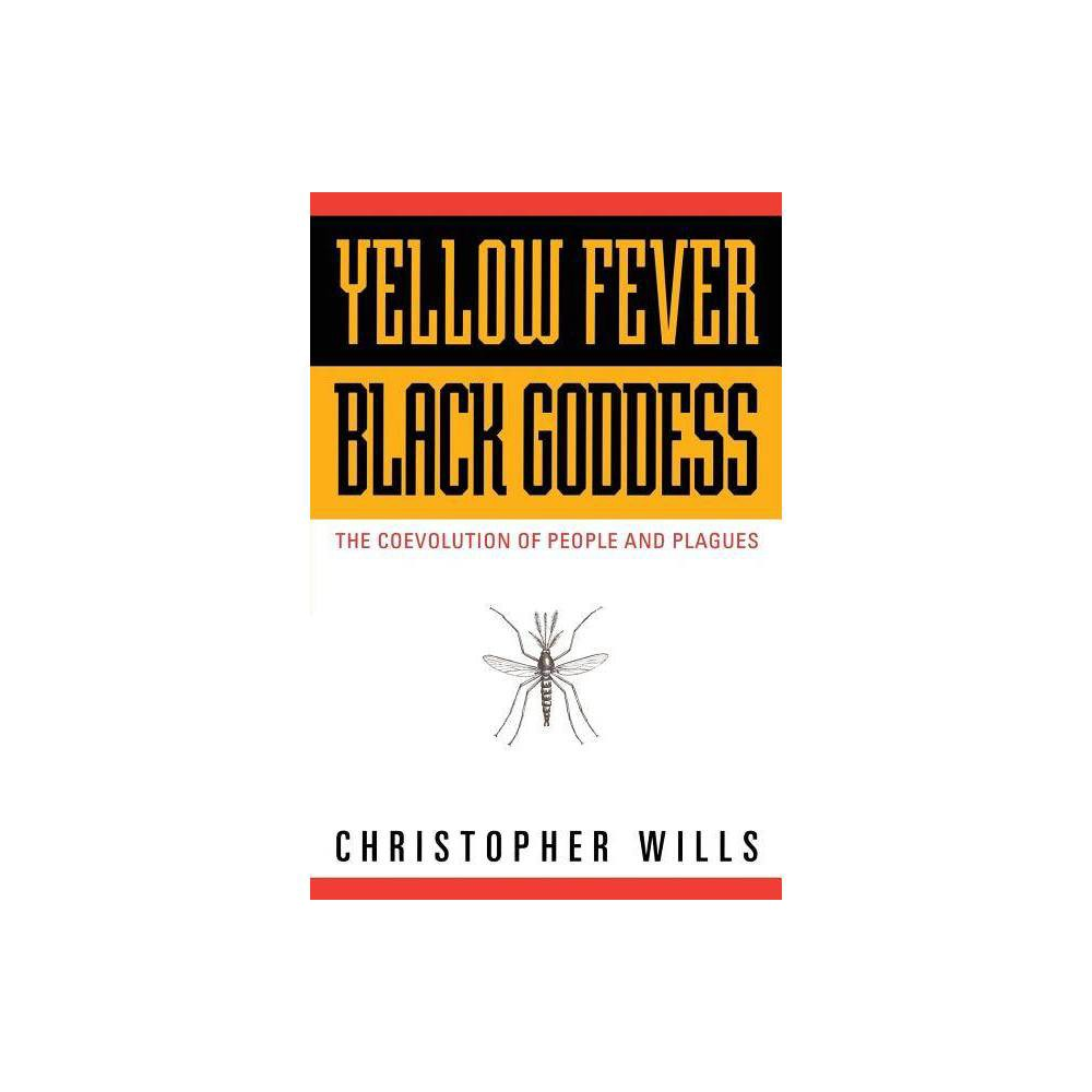 Yellow Fever Black Goddess Helix Book By Christopher Wills Paperback