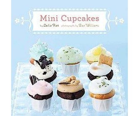 Mini Cupcakes (Hardcover) (Leslie Fiet) - image 1 of 1