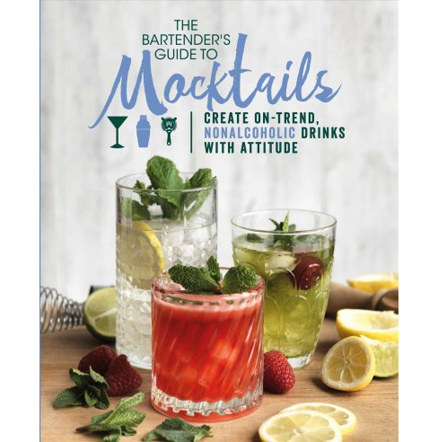 Bartender's Guide to Mocktails : Create On-trend, Nonalcoholic Drinks With Attitude (Hardcover) - image 1 of 1