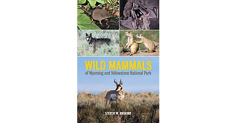Wild Mammals of Wyoming and Yellowstone National Park (Hardcover) (Steven W. Buskirk) - image 1 of 1