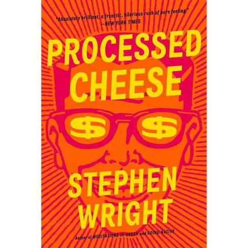 Processed Cheese - by  Stephen Wright (Paperback) - image 1 of 1