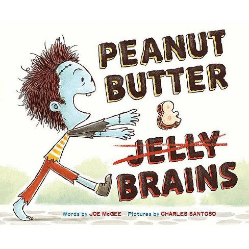 Peanut Butter & Brains - by  Joe McGee (Hardcover) - image 1 of 1