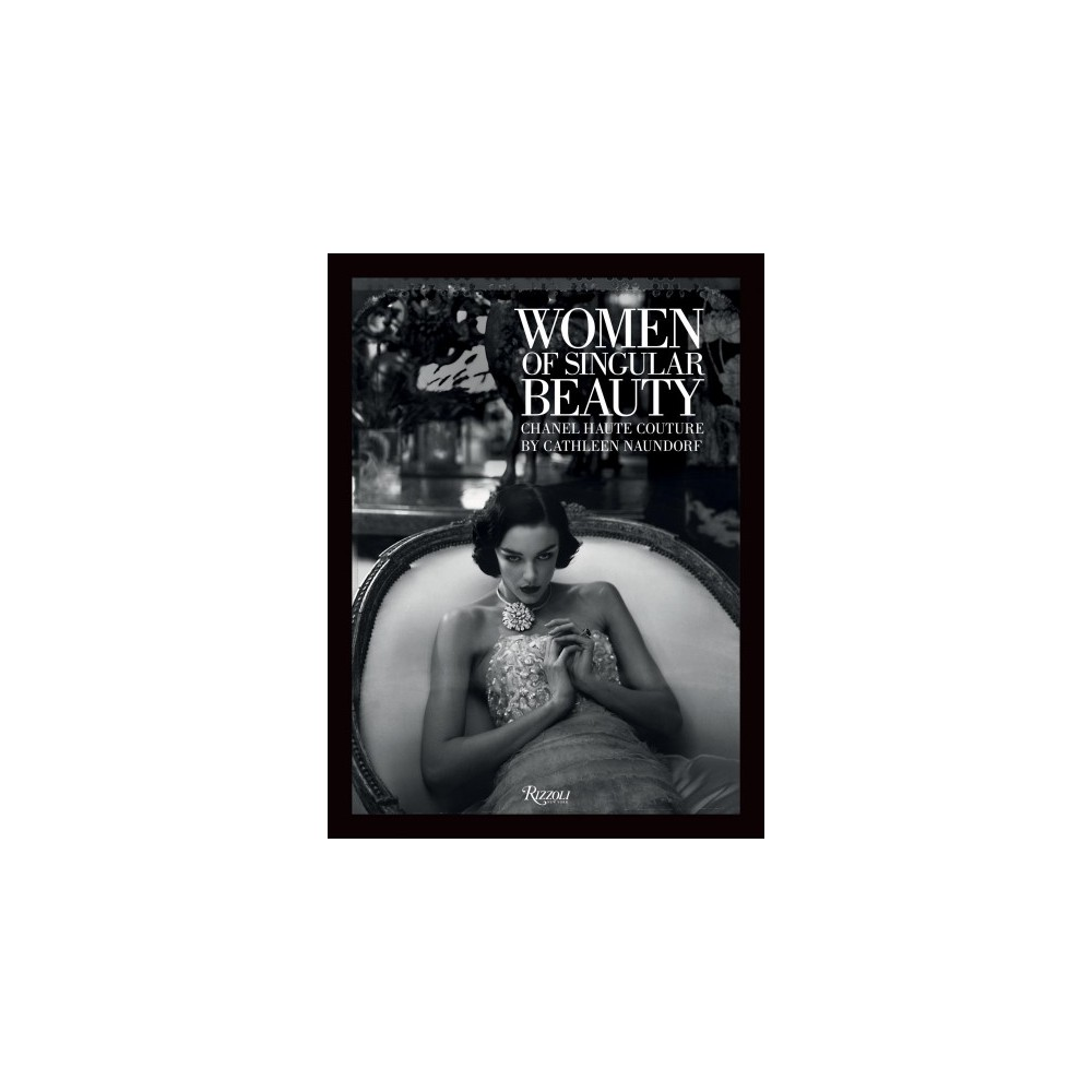 Women of Singular Beauty : Chanel Haute Couture - (Hardcover)