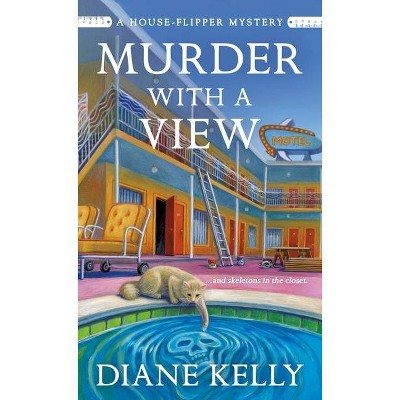 Murder with a View - (House-Flipper Mystery, 3) by  Diane Kelly (Paperback)