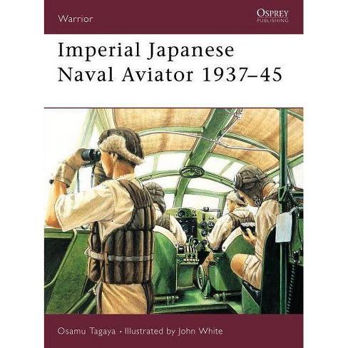 Imperial Japanese Navy Aviator 1937-45 - (Warrior) by  Osamu Tagaya (Paperback) - image 1 of 1