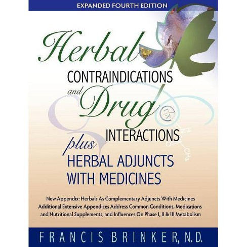 Herbal Contraindications and Drug Interactions - 4 Edition by  Francis Brinker (Paperback) - image 1 of 1