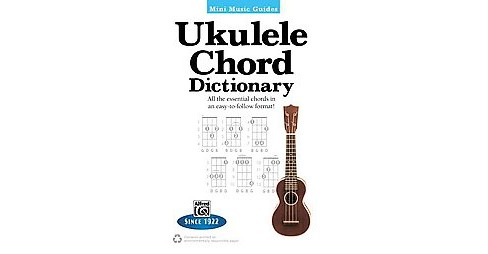 Ukulele Chord Dictionary : All the essential chords in an easy-to-follow format! (Paperback) - image 1 of 1