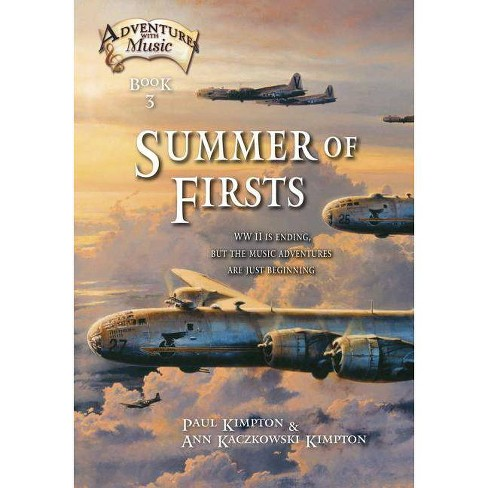 Summer of Firsts - (Adventures with Music) by  Paul Kimpton & Ann Kaczkowski Kimpton (Paperback) - image 1 of 1