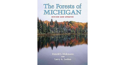 Forests of Michigan (Revised) (Paperback) (Donald I. Dickmann & Larry A. Leefers) - image 1 of 1