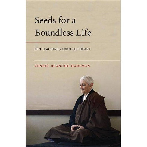 Seeds for a Boundless Life - by  Zenkei Blanche Hartman (Paperback) - image 1 of 1