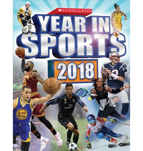 Scholastic Year in Sports 2018 -  by Jr. James Buckley (Paperback) - image 1 of 1