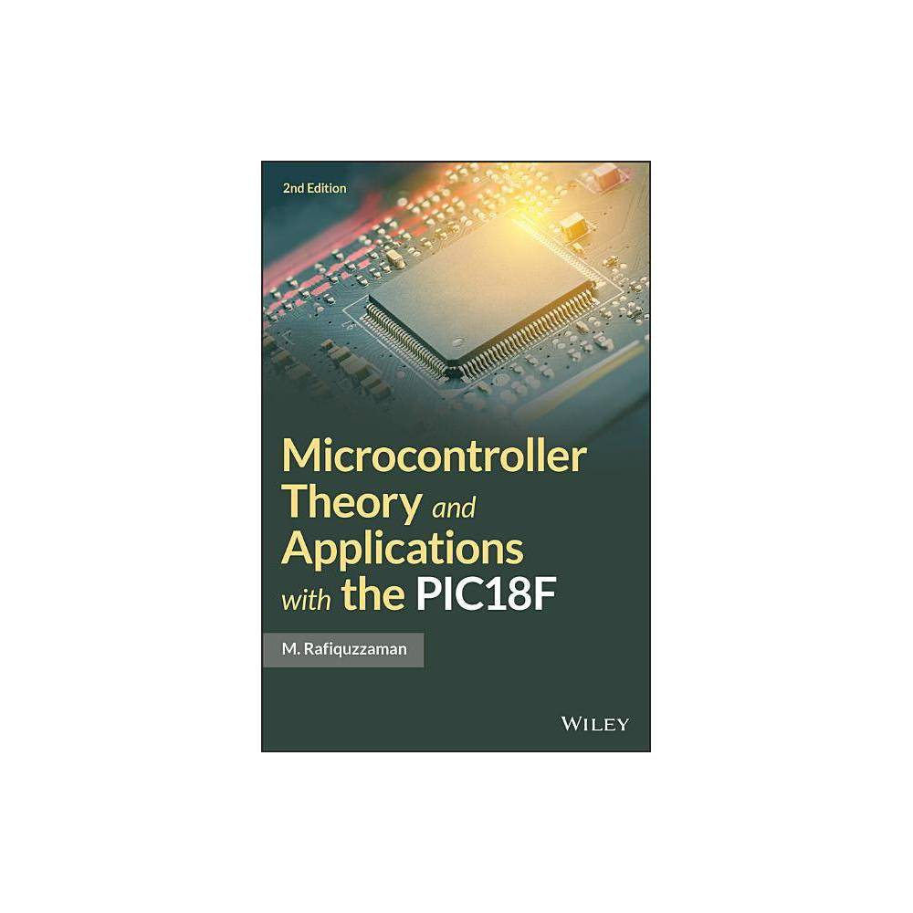 Microcontroller Theory And Applications With The Pic18f 2nd Edition By M Rafiquzzaman Hardcover