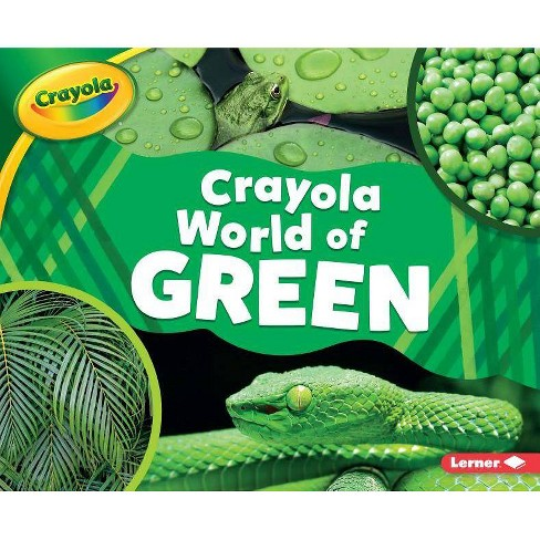 Crayola (R) World of Green - (Crayola (R) World of Color) by  Mari C Schuh (Paperback) - image 1 of 1